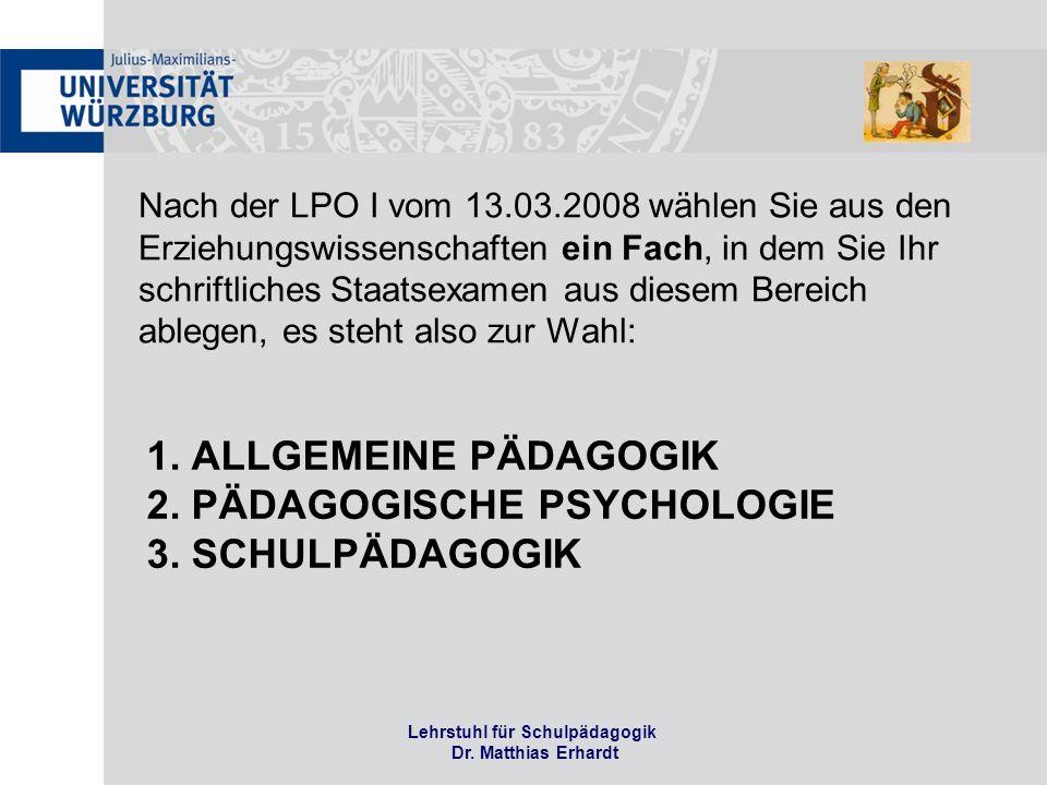Nach der LPO I vom 13.03.2008 wählen Sie aus den Erziehungswissenschaften ein Fach, in dem Sie Ihr schriftliches Staatsexamen aus diesem Bereich ablegen, es steht also zur Wahl: 1.