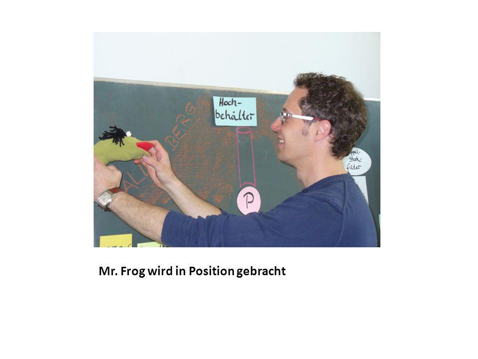 Mr. Frog wird in Position gebracht