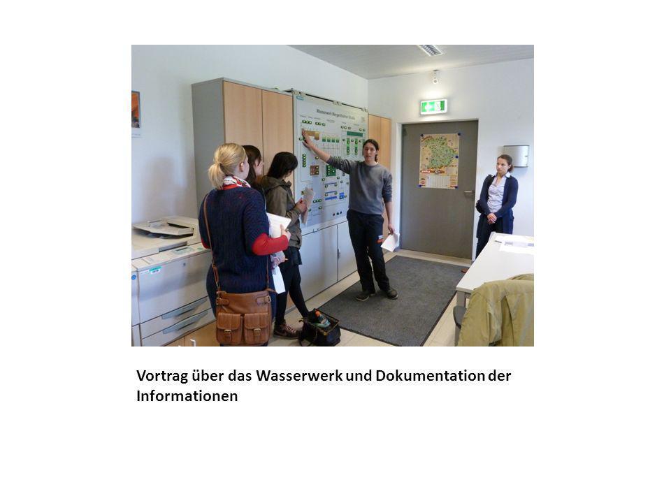 Vortrag über das Wasserwerk und Dokumentation der Informationen