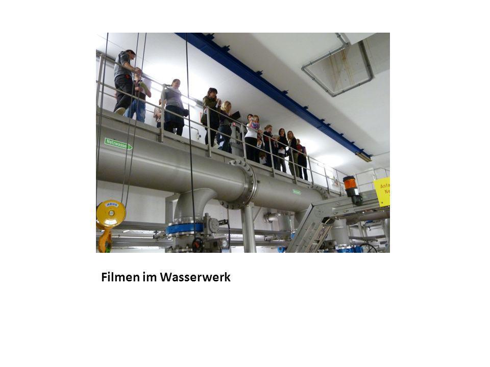 Filmen im Wasserwerk