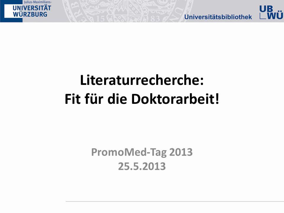Literaturrecherche: Fit für die Doktorarbeit! PromoMed-Tag 2013 25.5.2013