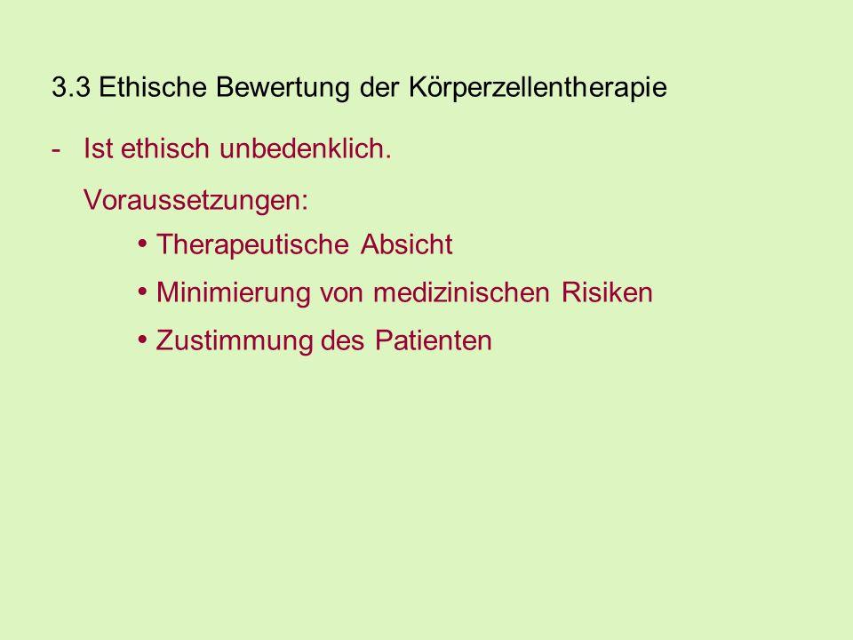 3.3 Ethische Bewertung der Körperzellentherapie -Ist ethisch unbedenklich.