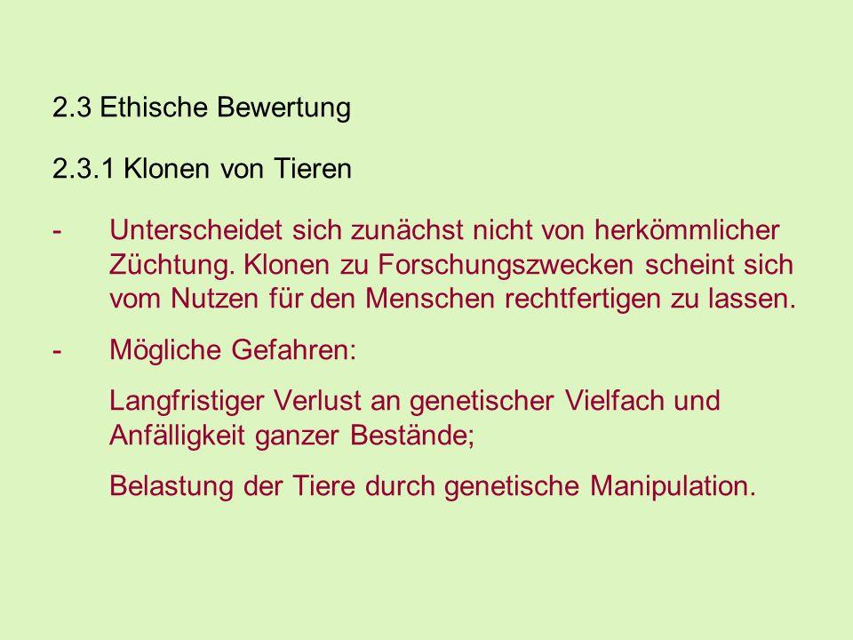 2.3.2 Reproduktives Klonen von Menschen -Reinhard Löw: Durch nicht-sexuelle Erzeugung wird dem Menschen seine genetische Identität vorenthalten.