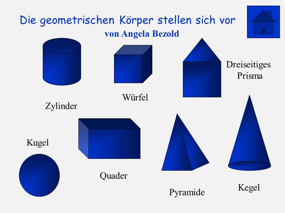 Die geometrischen Körper stellen sich vor Zylinder Würfel Quader Pyramide Kegel Kugel Dreiseitiges Prisma von Angela Bezold