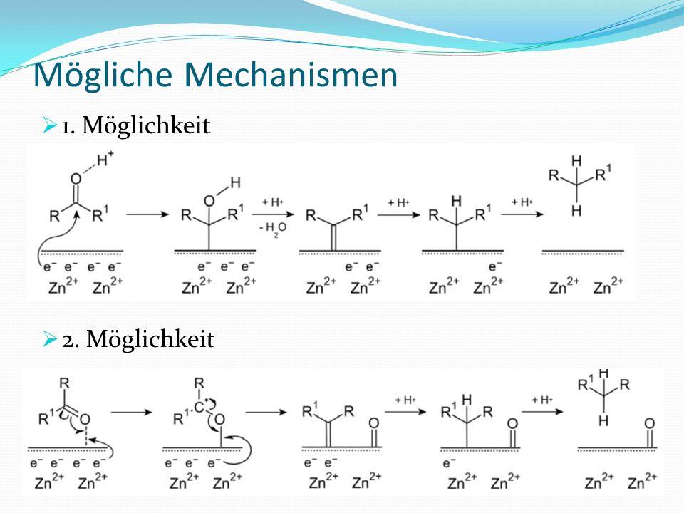 Mögliche Mechanismen 1. Möglichkeit 2. Möglichkeit