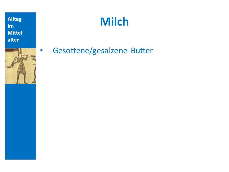 Alltag im Mittel alter Milch Gesottene/gesalzene Butter