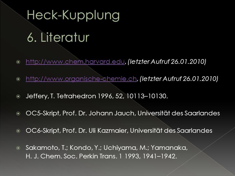 http://www.chem.harvard.edu, (letzter Aufruf 26.01.2010) http://www.chem.harvard.edu http://www.organische-chemie.ch, (letzter Aufruf 26.01.2010) http