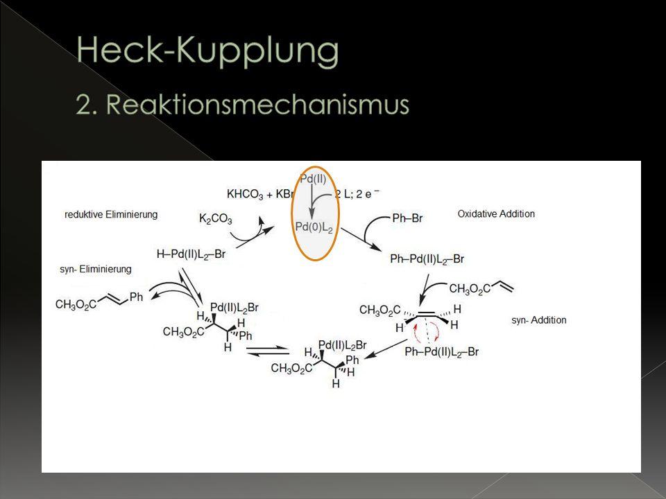 Pd(II) wird durch die Oxidation des Phosphan Liganden zum katalytisch aktiven Pd(0) reduziert (d 8 zu d 10 ): Pd(OAc) 2 + H 2 O + nPR 3 + 2R 3 N Pd(PR 3 ) n-1 + O=PR 3 + 2R 3 N.
