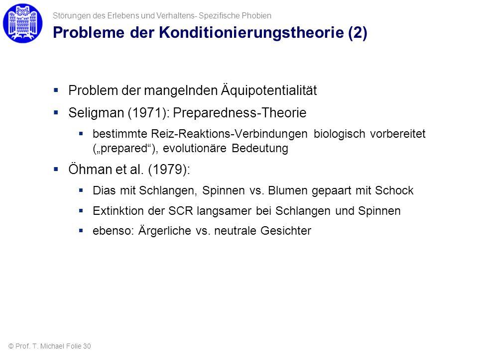 Störungen des Erlebens und Verhaltens- Spezifische Phobien Probleme der Konditionierungstheorie (2) Problem der mangelnden Äquipotentialität Seligman
