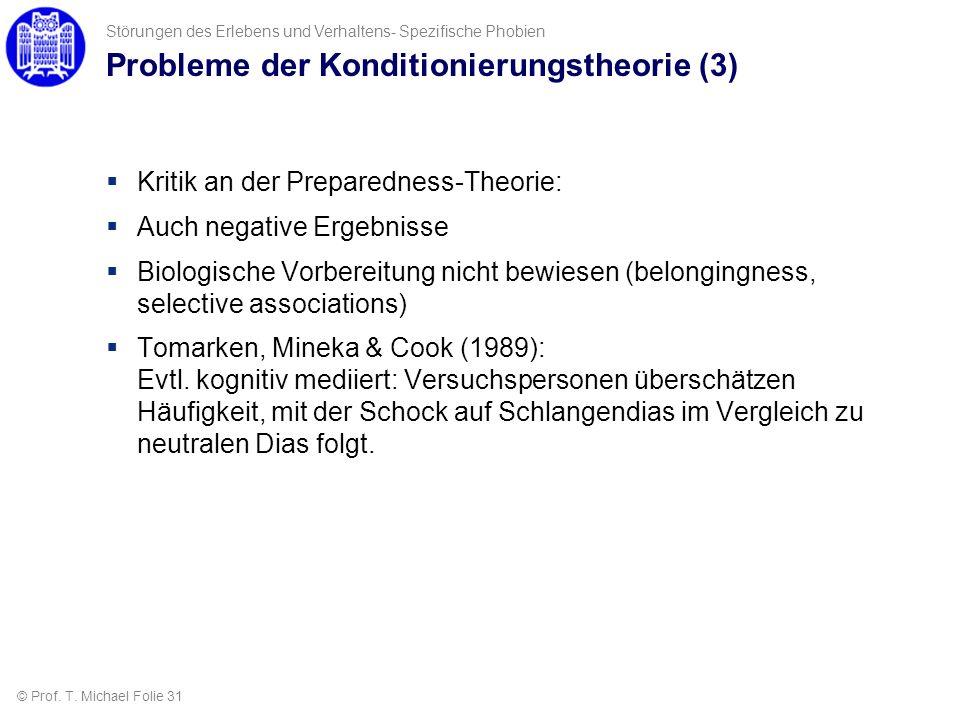 Störungen des Erlebens und Verhaltens- Spezifische Phobien Probleme der Konditionierungstheorie (3) Kritik an der Preparedness-Theorie: Auch negative
