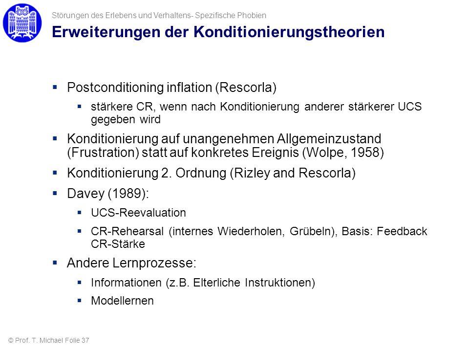 Störungen des Erlebens und Verhaltens- Spezifische Phobien Erweiterungen der Konditionierungstheorien Postconditioning inflation (Rescorla) stärkere C