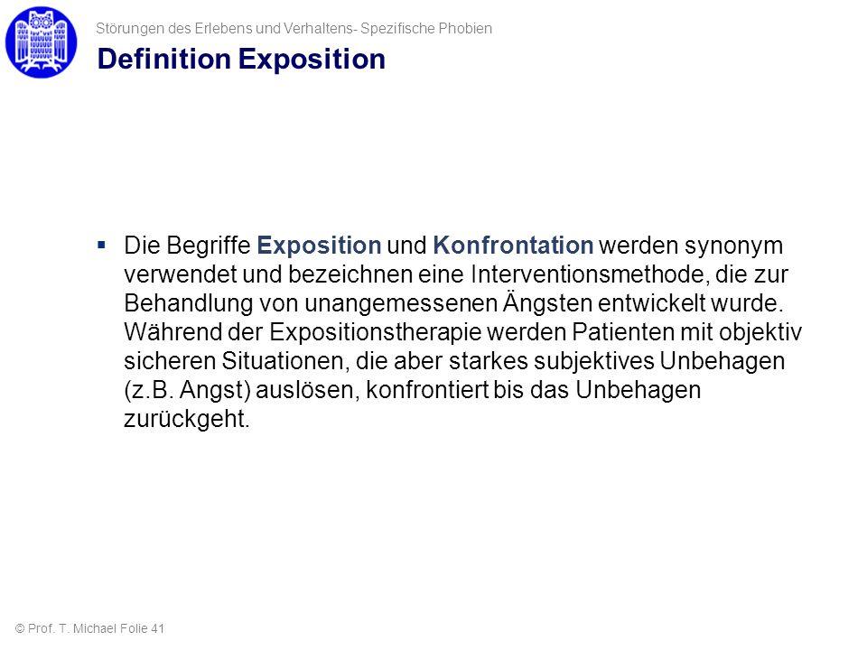 Definition Exposition Die Begriffe Exposition und Konfrontation werden synonym verwendet und bezeichnen eine Interventionsmethode, die zur Behandlung