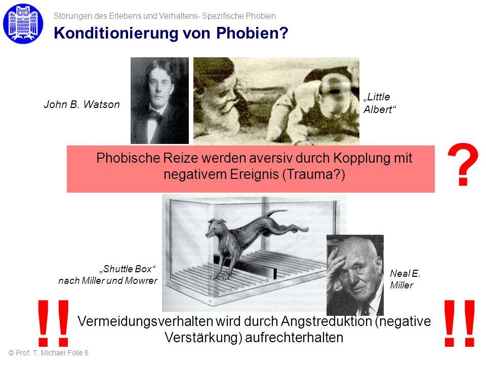 Konditionierung von Phobien? Störungen des Erlebens und Verhaltens- Spezifische Phobien ? Phobische Reize werden aversiv durch Kopplung mit negativem