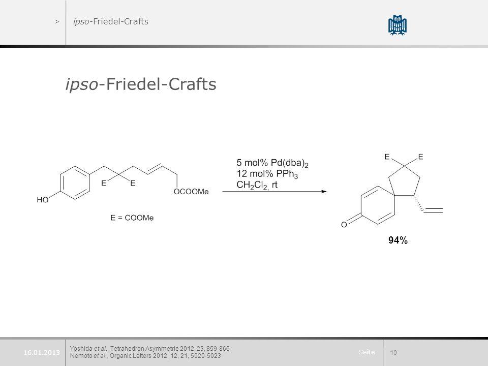 Seite >ipso-Friedel-Crafts ipso-Friedel-Crafts Yoshida et al., Tetrahedron Asymmetrie 2012, 23, 859-866 Nemoto et al., Organic Letters 2012, 12, 21, 5