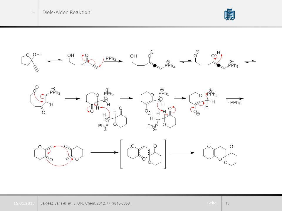 Seite >Diels-Alder Reaktion Jaideep Saha et al., J. Org. Chem. 2012, 77, 3846-385818 16.01.2013