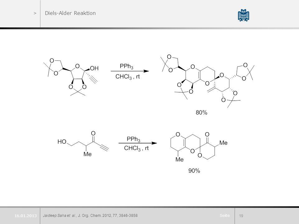Seite >Diels-Alder Reaktion Jaideep Saha et al., J. Org. Chem. 2012, 77, 3846-385819 16.01.2013