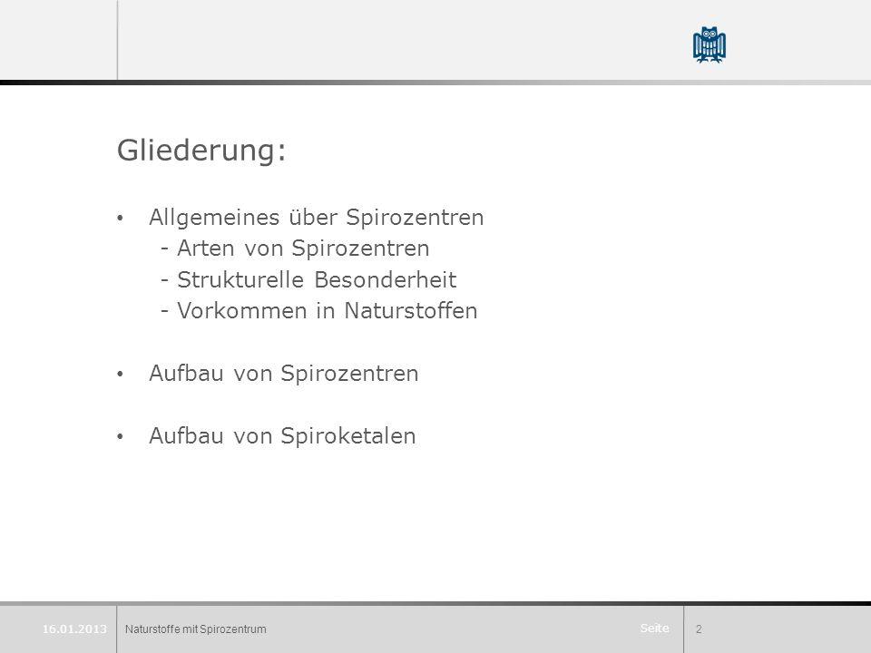Seite Gliederung: Allgemeines über Spirozentren - Arten von Spirozentren - Strukturelle Besonderheit - Vorkommen in Naturstoffen Aufbau von Spirozentr