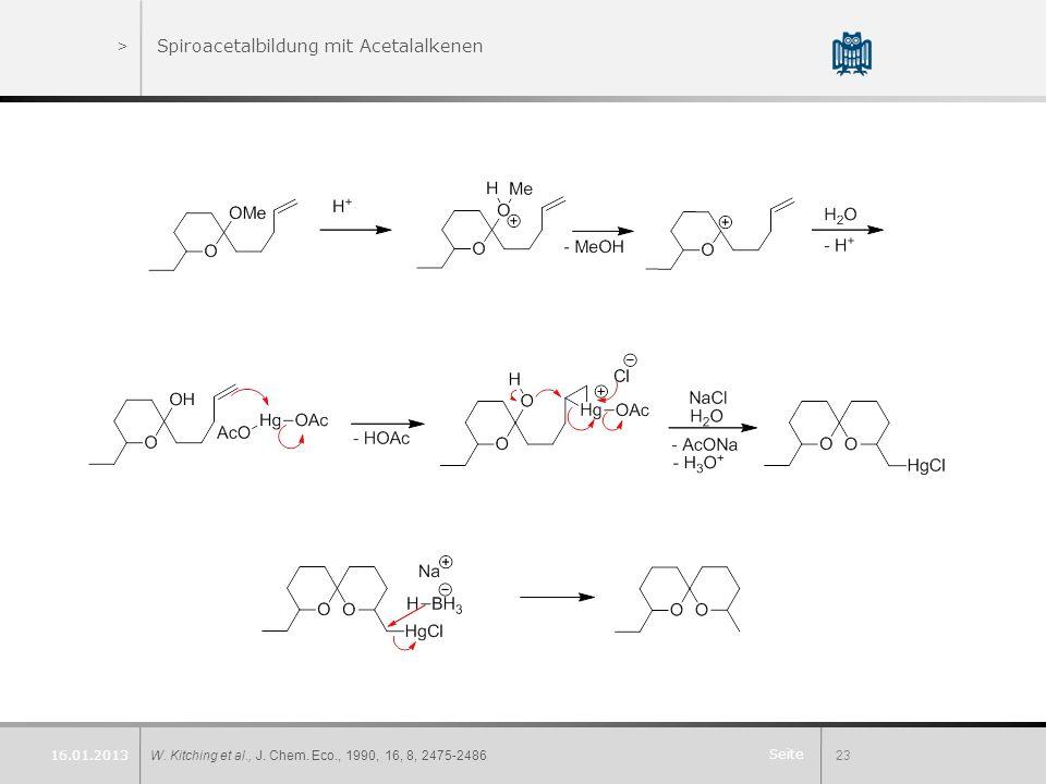 Seite >Spiroacetalbildung mit Acetalalkenen W. Kitching et al., J. Chem. Eco., 1990, 16, 8, 2475-248623 16.01.2013