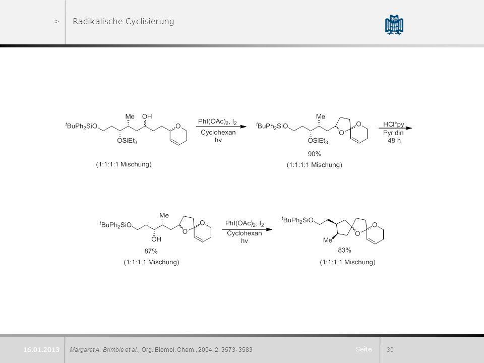 Seite >Radikalische Cyclisierung Margaret A. Brimble et al., Org. Biomol. Chem., 2004, 2, 3573- 358330 16.01.2013