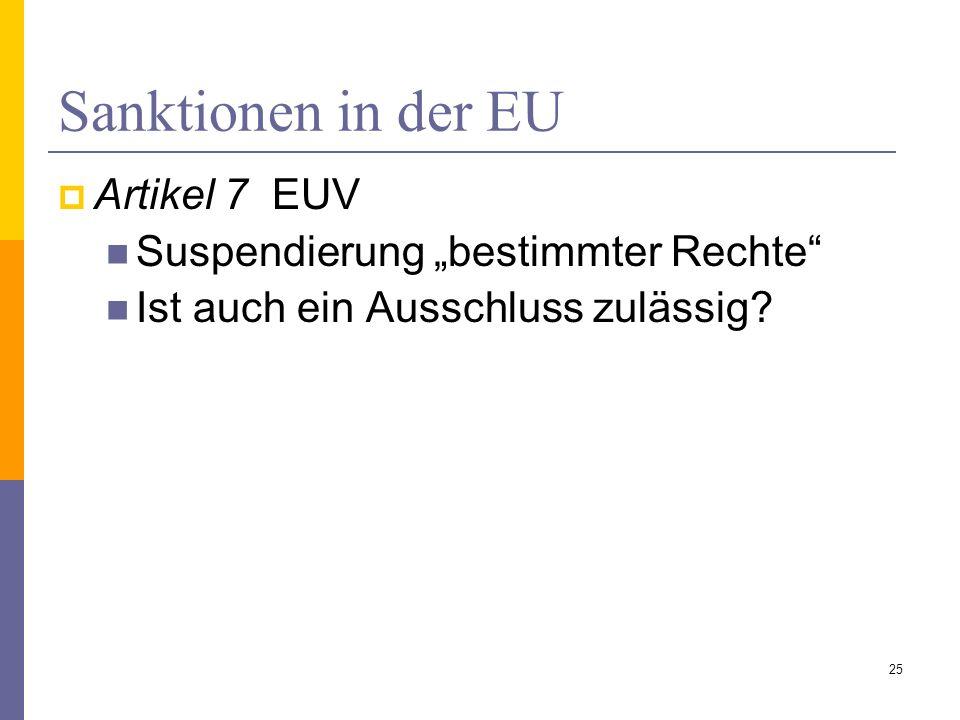 Sanktionen in der EU Artikel 7 EUV Suspendierung bestimmter Rechte Ist auch ein Ausschluss zulässig? 25