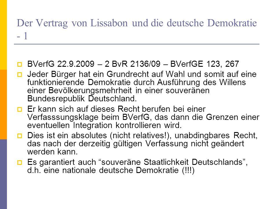 Der Vertrag von Lissabon und die deutsche Demokratie - 1 BVerfG 22.9.2009 – 2 BvR 2136/09 – BVerfGE 123, 267 Jeder Bürger hat ein Grundrecht auf Wahl