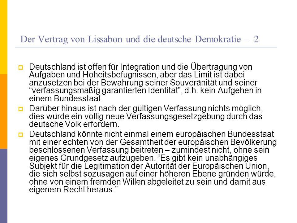 Der Vertrag von Lissabon und die deutsche Demokratie – 2 Deutschland ist offen für Integration und die Übertragung von Aufgaben und Hoheitsbefugnissen