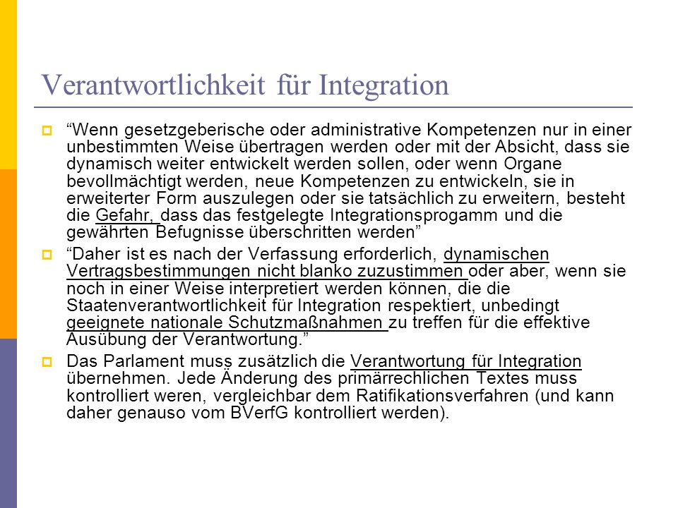 Verantwortlichkeit für Integration Wenn gesetzgeberische oder administrative Kompetenzen nur in einer unbestimmten Weise übertragen werden oder mit de