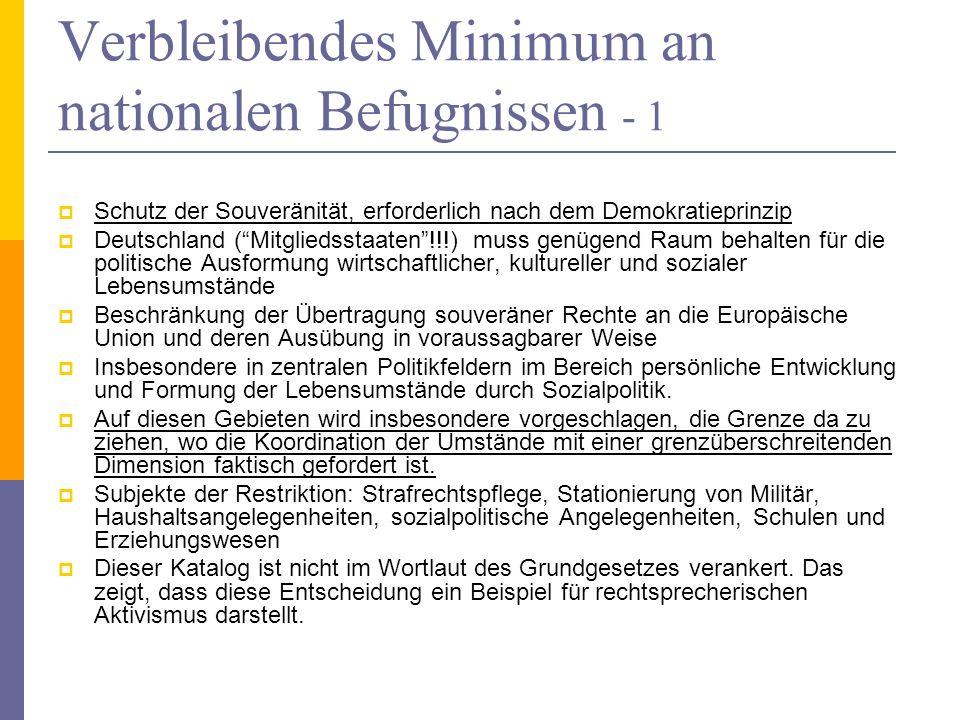 Verbleibendes Minimum an nationalen Befugnissen - 1 Schutz der Souveränität, erforderlich nach dem Demokratieprinzip Deutschland (Mitgliedsstaaten!!!)