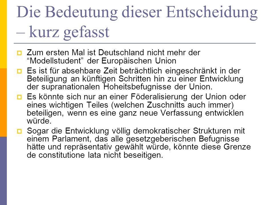 Die Bedeutung dieser Entscheidung – kurz gefasst Zum ersten Mal ist Deutschland nicht mehr der Modellstudent der Europäischen Union Es ist für absehba