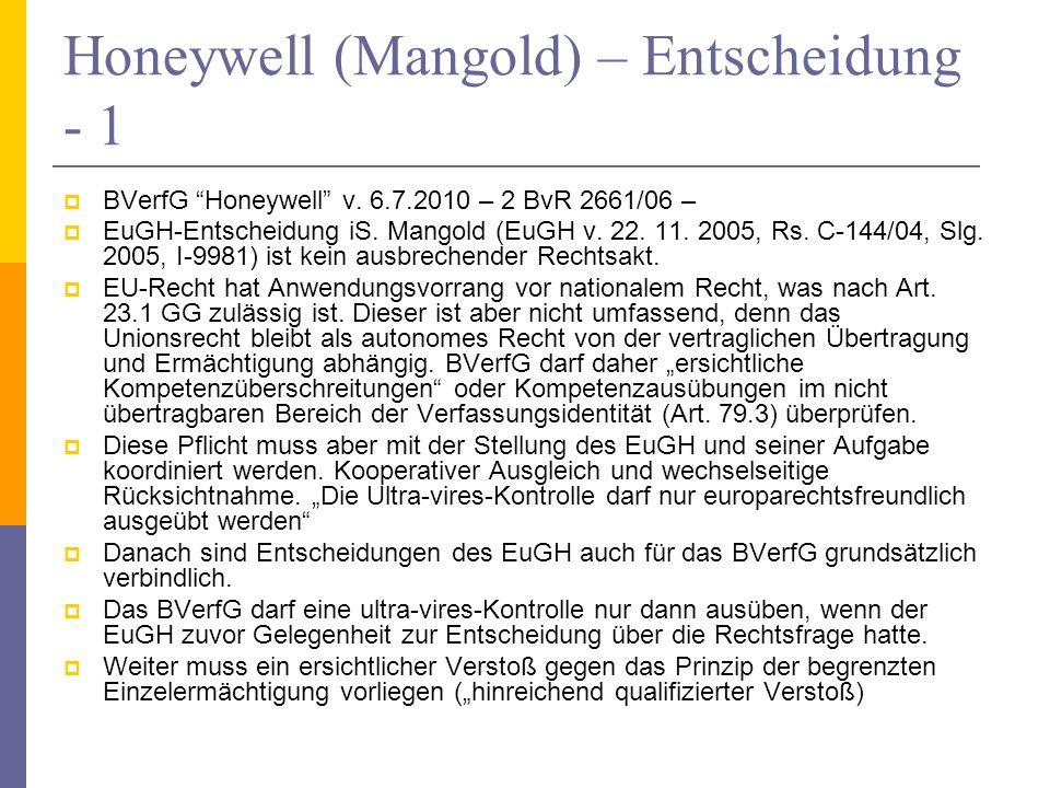 Honeywell (Mangold) – Entscheidung - 1 BVerfG Honeywell v. 6.7.2010 – 2 BvR 2661/06 – EuGH-Entscheidung iS. Mangold (EuGH v. 22. 11. 2005, Rs. C-144/0