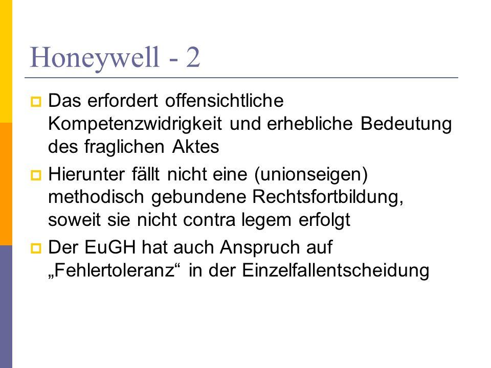 Honeywell - 2 Das erfordert offensichtliche Kompetenzwidrigkeit und erhebliche Bedeutung des fraglichen Aktes Hierunter fällt nicht eine (unionseigen)