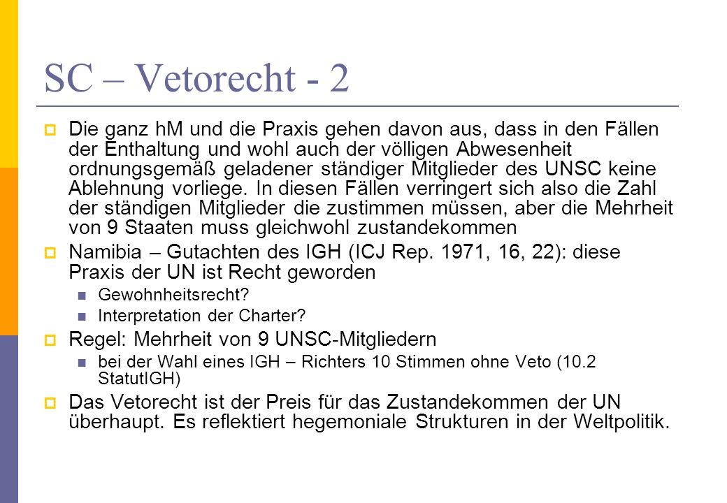 SC – Vetorecht - 2 Die ganz hM und die Praxis gehen davon aus, dass in den Fällen der Enthaltung und wohl auch der völligen Abwesenheit ordnungsgemäß