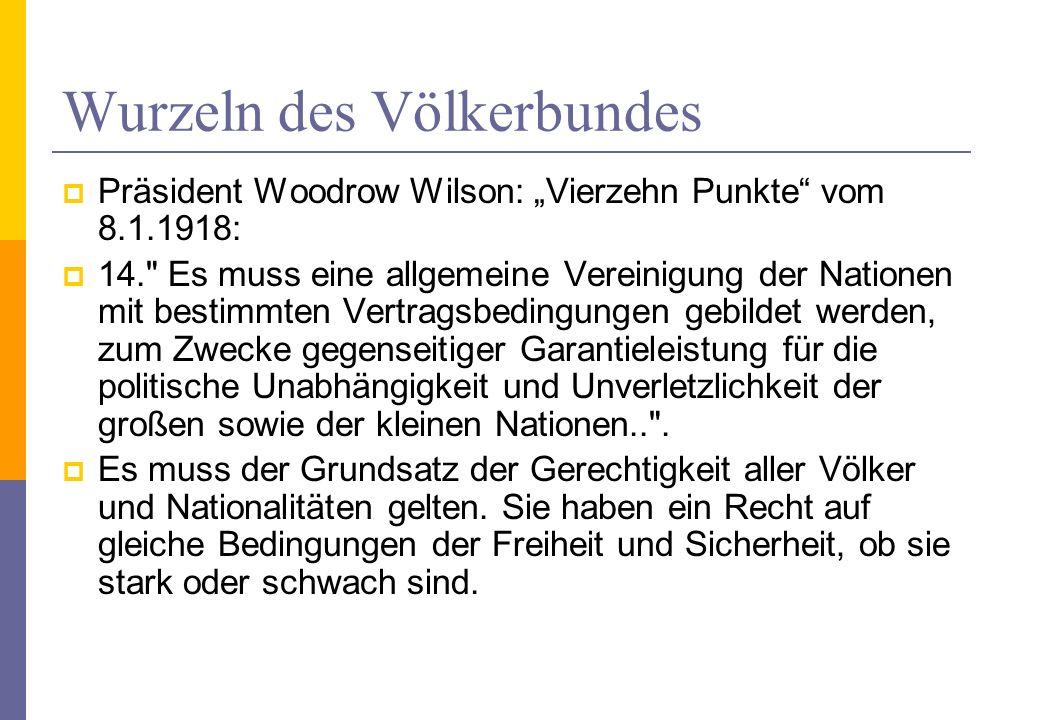 Wurzeln des Völkerbundes Präsident Woodrow Wilson: Vierzehn Punkte vom 8.1.1918: 14.