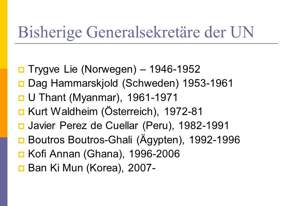 Bisherige Generalsekretäre der UN Trygve Lie (Norwegen) – 1946-1952 Dag Hammarskjold (Schweden) 1953-1961 U Thant (Myanmar), 1961-1971 Kurt Waldheim (