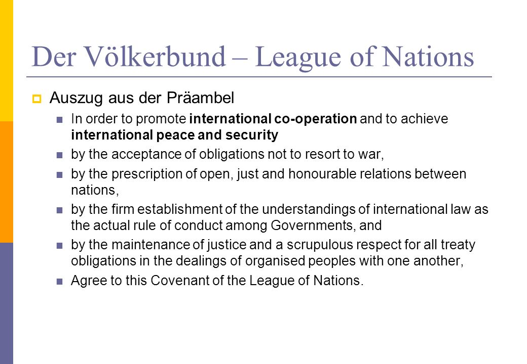 Völkerbund – Waffenproduktion Artikel 8 Covenant of the League of Nations The Members of the League recognise that the maintenance of peace requires the reduction of national armaments to the lowest point consistent with national safety and the enforcement by common action of international obligations.