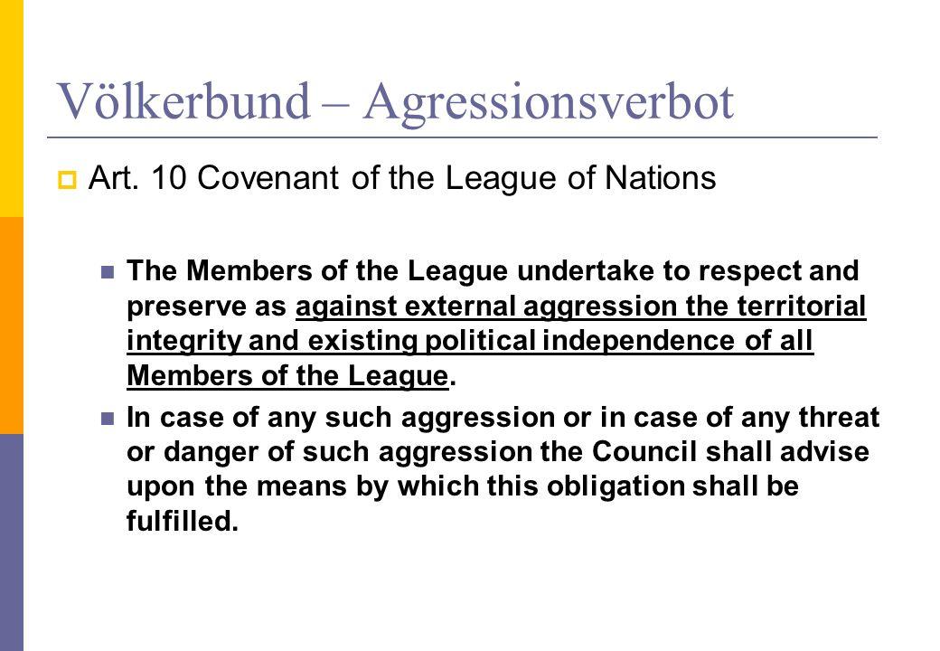 Rechtsakte des UNSC Entscheidungen des UNSC haben bindenden Charakter für die MS wenn der SC dies intendiert und nicht bloße Empfehlungen abgibt (was er immer kann) und soweit er im Rahmen seiner Befugnisse handelt So z.B.