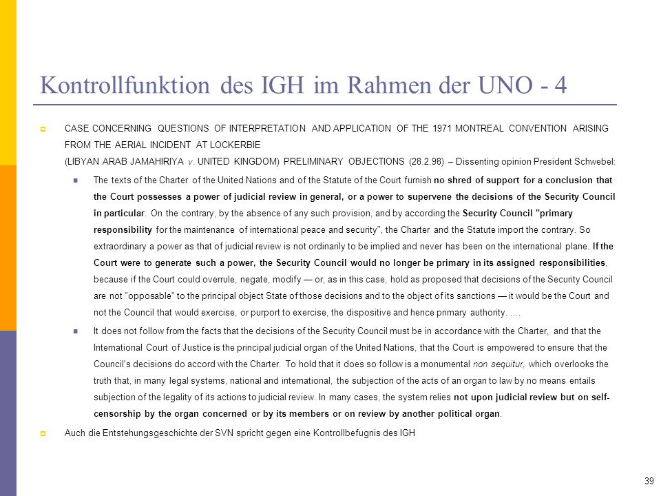 Kontrollfunktion des IGH im Rahmen der UNO - 4 CASE CONCERNING QUESTIONS OF INTERPRETATION AND APPLICATION OF THE 1971 MONTREAL CONVENTION ARISING FRO
