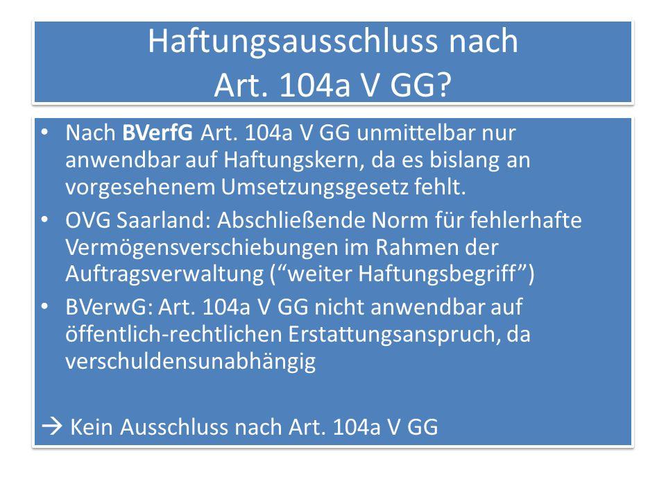 Haftungsausschluss nach Art.104a V GG. Nach BVerfG Art.