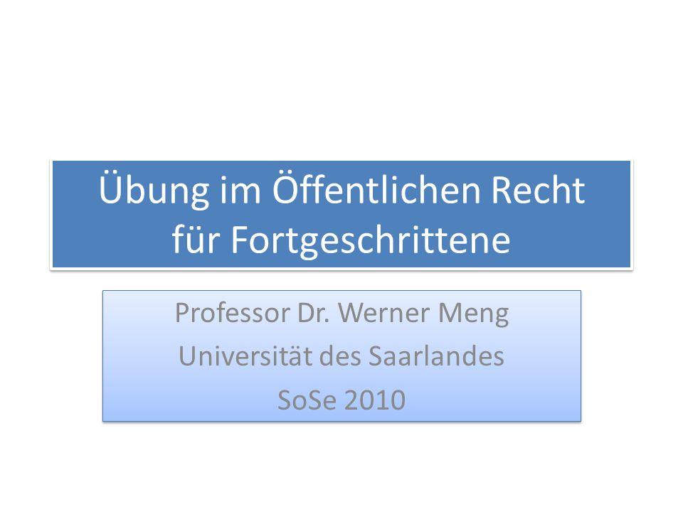 Übung im Öffentlichen Recht für Fortgeschrittene Professor Dr.