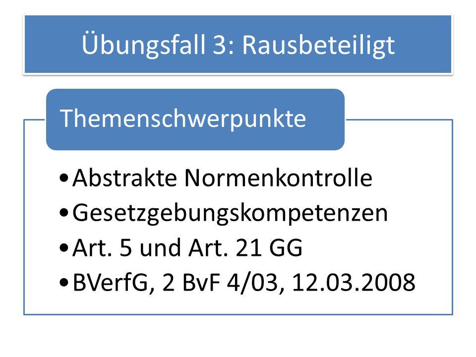 Sachverhalt (1) Im Bundesland A wird mit Stimmen der Regierungspartei (B-Partei), eine Änderung des Privatrundfunkgesetzes beschlossen.