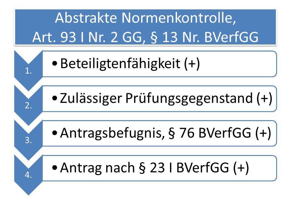 Abstrakte Normenkontrolle, Art.93 I Nr. 2 GG, § 13 Nr.