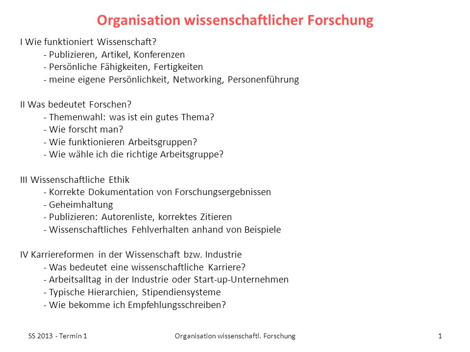 SS 2013 - Termin 11Organisation wissenschaftl. Forschung I Wie funktioniert Wissenschaft? - Publizieren, Artikel, Konferenzen - Persönliche Fähigkeite