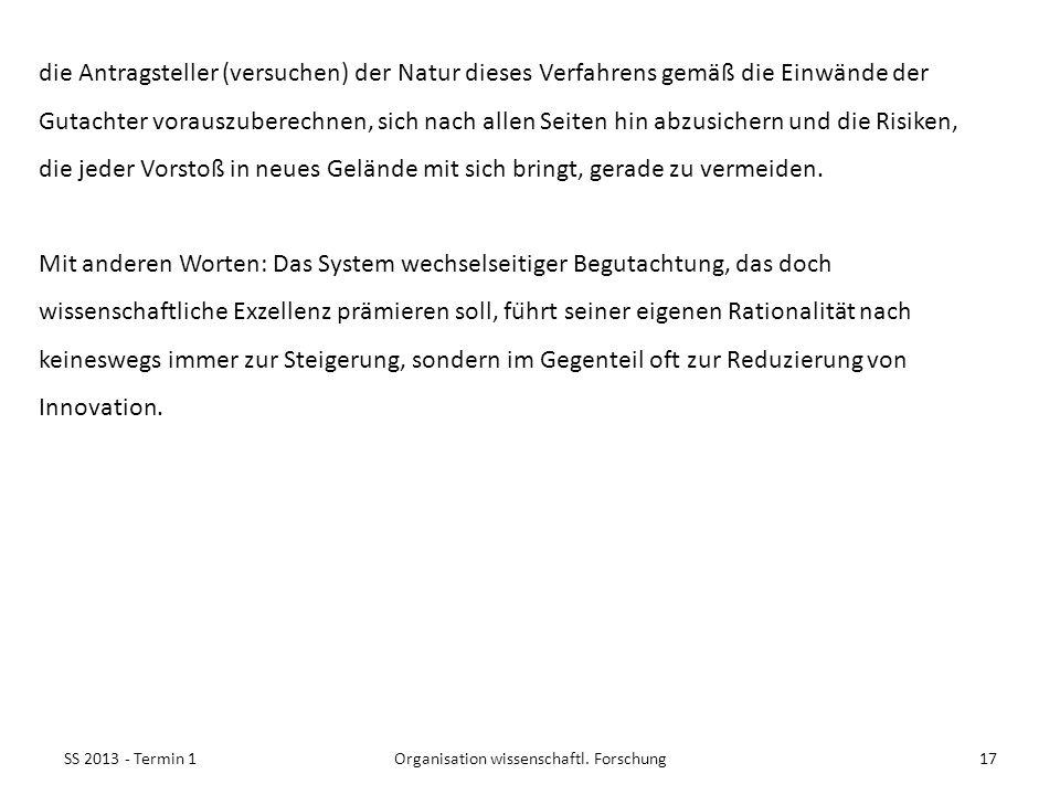 SS 2013 - Termin 117Organisation wissenschaftl. Forschung die Antragsteller (versuchen) der Natur dieses Verfahrens gemäß die Einwände der Gutachter v