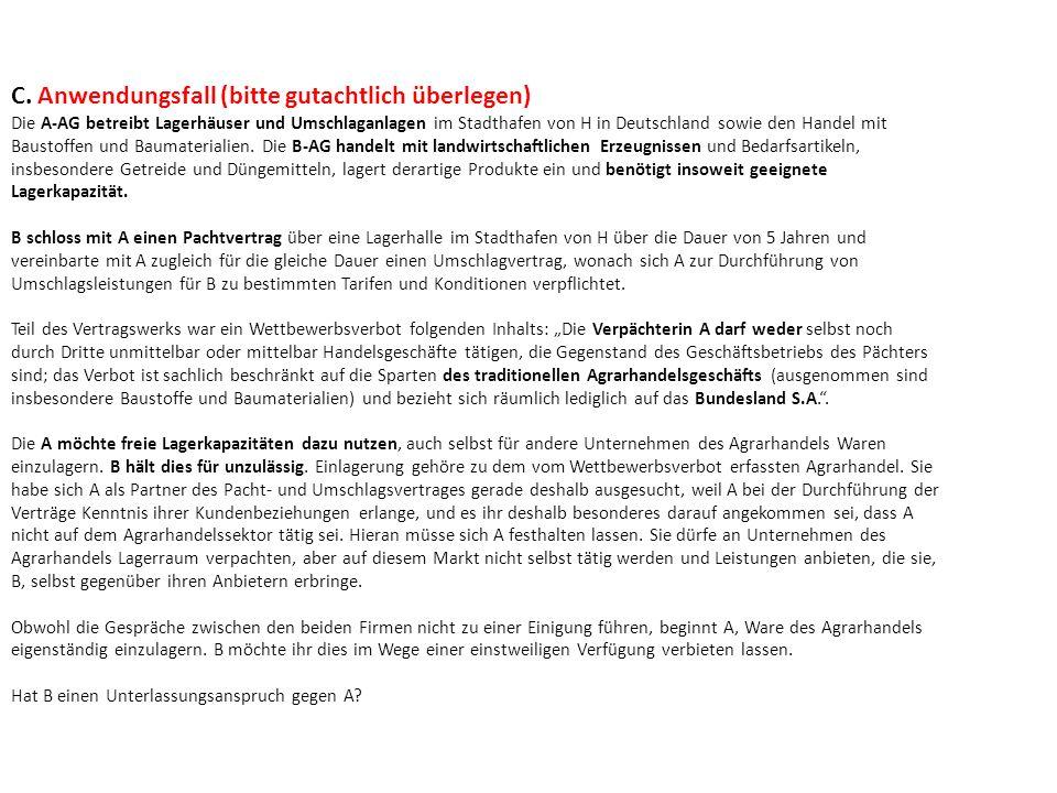 C. Anwendungsfall (bitte gutachtlich überlegen) Die A-AG betreibt Lagerhäuser und Umschlaganlagen im Stadthafen von H in Deutschland sowie den Handel