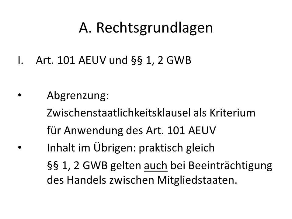 A. Rechtsgrundlagen I.Art. 101 AEUV und §§ 1, 2 GWB Abgrenzung: Zwischenstaatlichkeitsklausel als Kriterium für Anwendung des Art. 101 AEUV Inhalt im