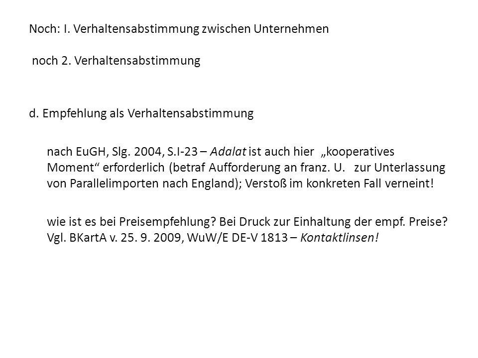 Noch: I. Verhaltensabstimmung zwischen Unternehmen noch 2. Verhaltensabstimmung d. Empfehlung als Verhaltensabstimmung nach EuGH, Slg. 2004, S.I-23 –