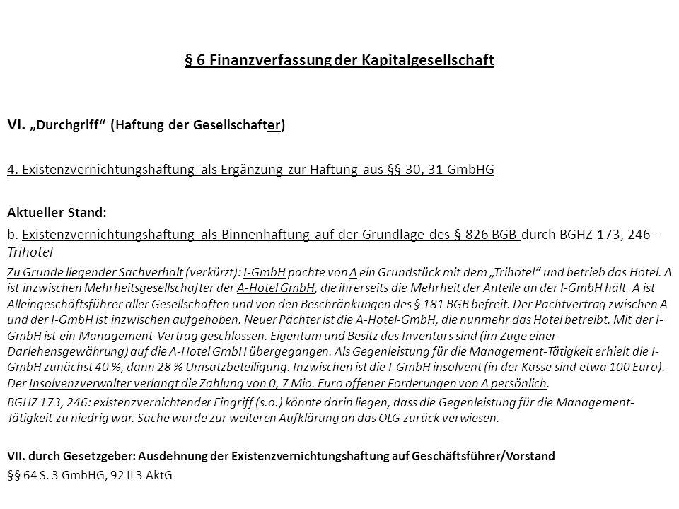 § 6 Finanzverfassung der Kapitalgesellschaft VI. Durchgriff (Haftung der Gesellschafter) 4. Existenzvernichtungshaftung als Ergänzung zur Haftung aus