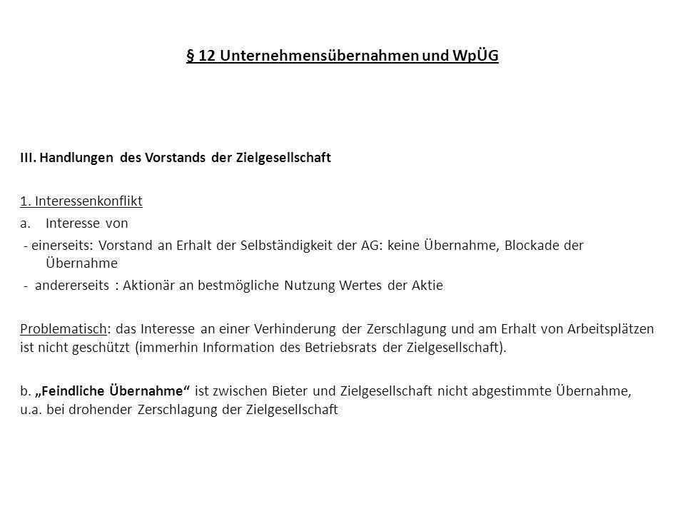 § 12 Unternehmensübernahmen und WpÜG III. Handlungen des Vorstands der Zielgesellschaft 1. Interessenkonflikt a.Interesse von - einerseits: Vorstand a