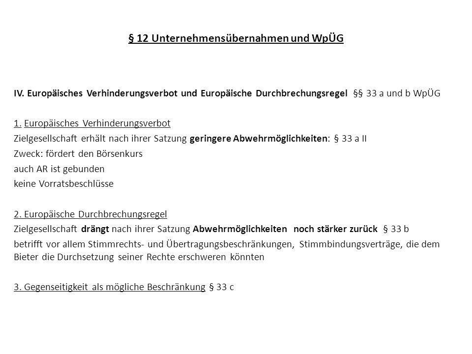 § 12 Unternehmensübernahmen und WpÜG IV. Europäisches Verhinderungsverbot und Europäische Durchbrechungsregel §§ 33 a und b WpÜG 1. Europäisches Verhi