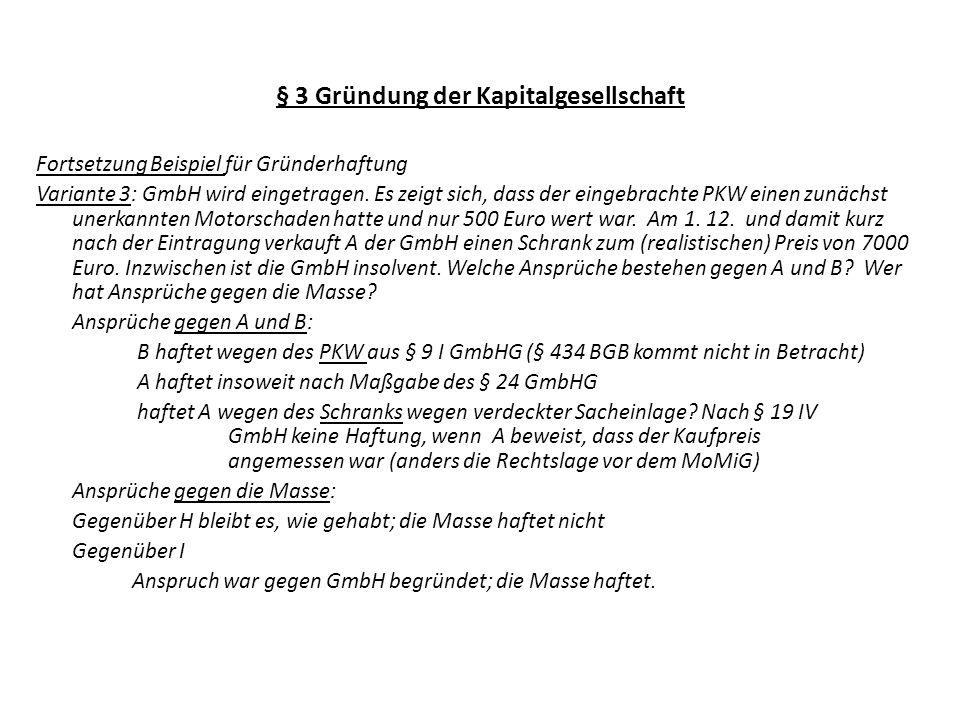 § 3 Gründung der Kapitalgesellschaft Fortsetzung Beispiel für Gründerhaftung Variante 3: GmbH wird eingetragen. Es zeigt sich, dass der eingebrachte P